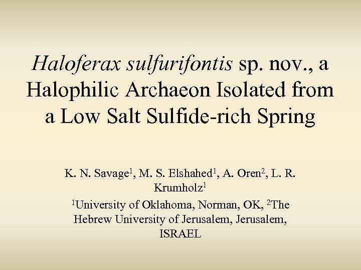 Haloferax sulfurifontis sp. nov. , a Halophilic Archaeon Isolated from a Low Salt Sulfide-rich