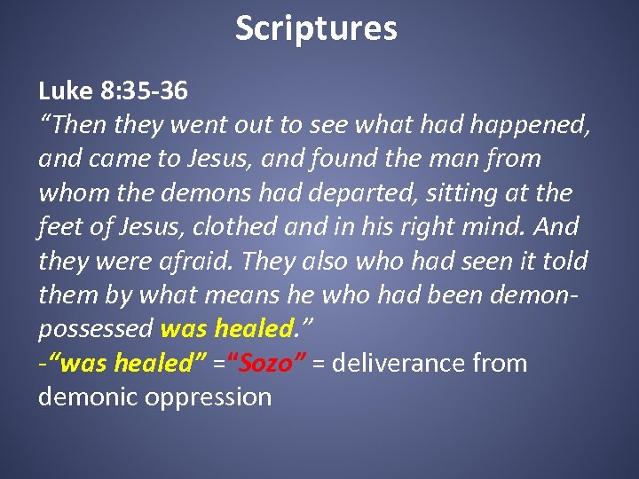 """Scriptures Luke 8: 35 -36 """"Then they went out to see what had happened,"""