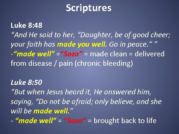 """Scriptures Luke 8: 48 """"And He said to her, """"Daughter, be of good cheer;"""