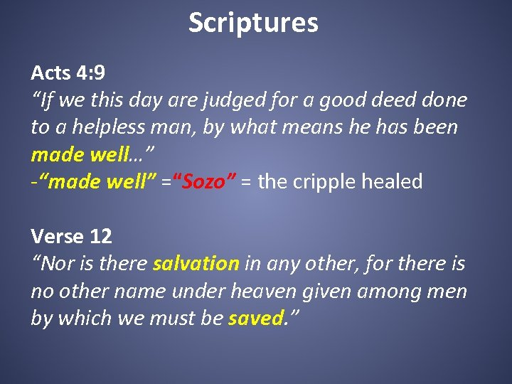 """Scriptures Acts 4: 9 """"If we this day are judged for a good deed"""