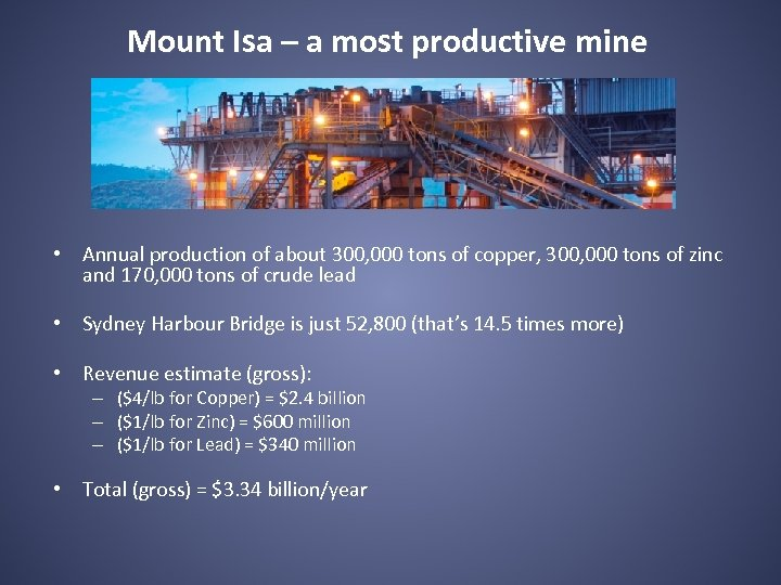 Mount Isa – a most productive mine • Annual production of about 300, 000