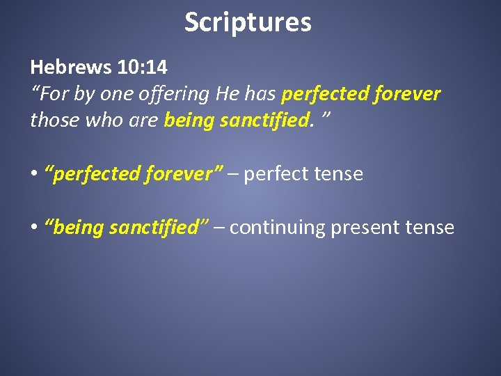 """Scriptures Hebrews 10: 14 """"For by one offering He has perfected forever those who"""