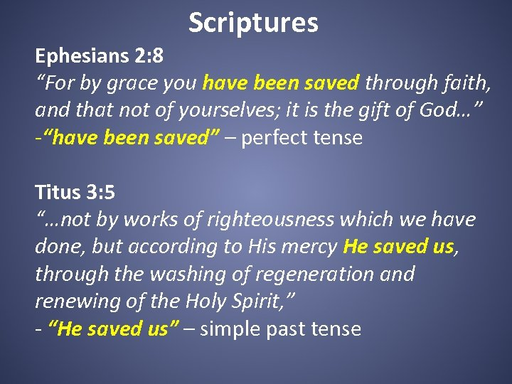 """Scriptures Ephesians 2: 8 """"For by grace you have been saved through faith, and"""