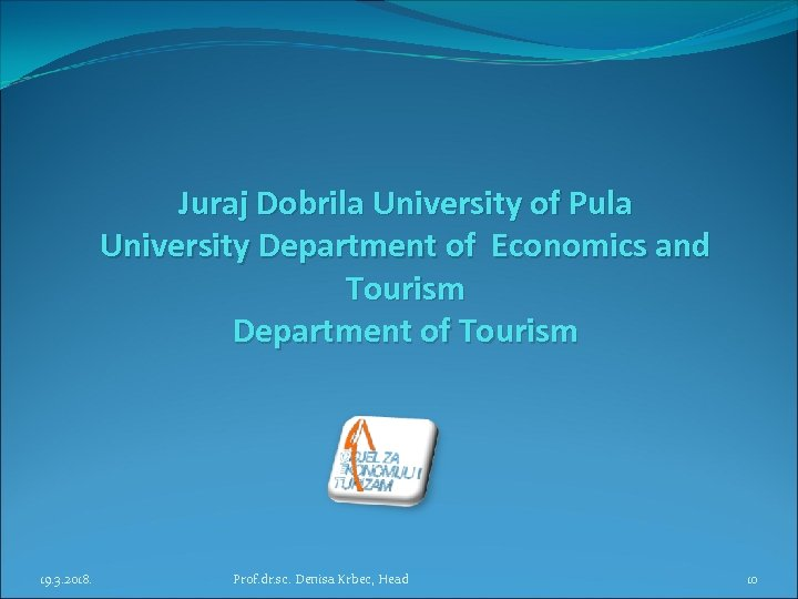 Juraj Dobrila University of Pula University Department of Economics and Tourism Department of Tourism