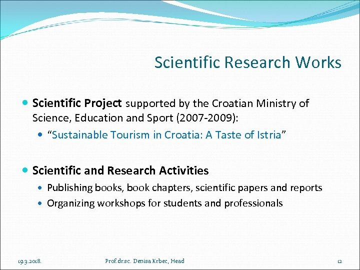 Scientific Research Works Scientific Project supported by the Croatian Ministry of Science, Education and