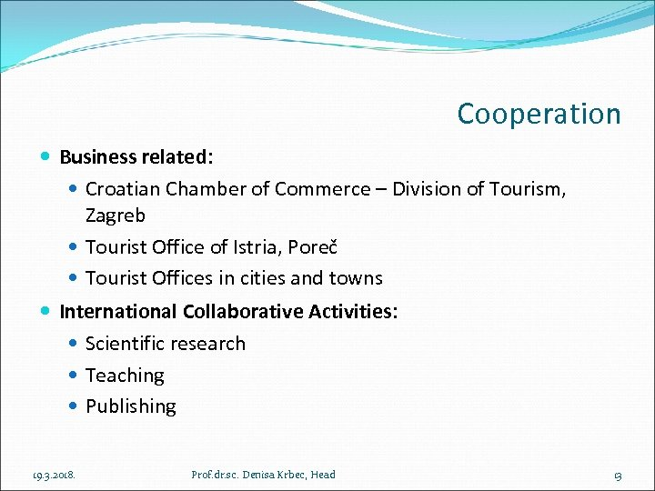 Cooperation Business related: Croatian Chamber of Commerce – Division of Tourism, Zagreb Tourist Office