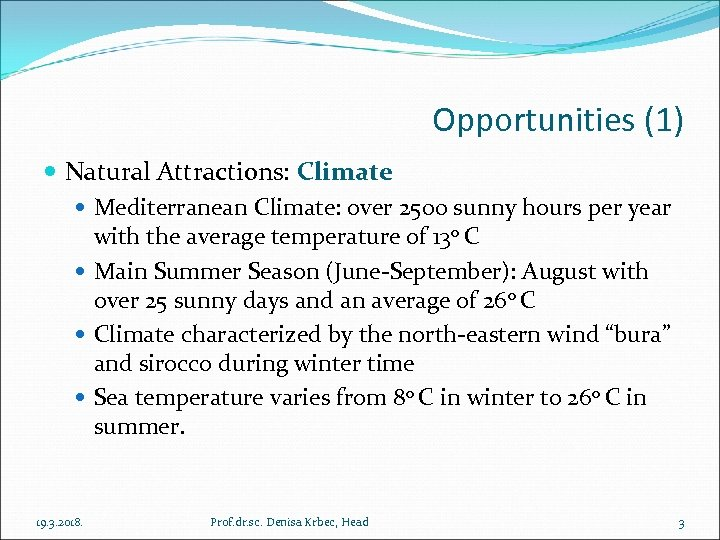 Opportunities (1) Natural Attractions: Climate Mediterranean Climate: over 2500 sunny hours per year with