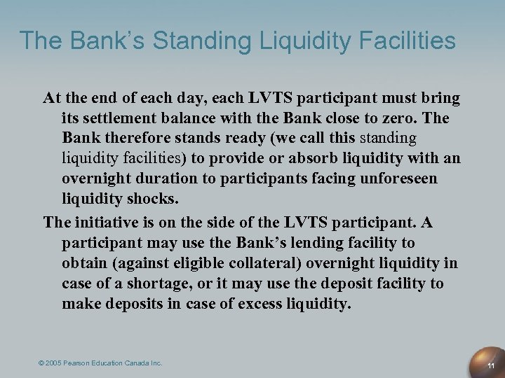 The Bank's Standing Liquidity Facilities At the end of each day, each LVTS participant