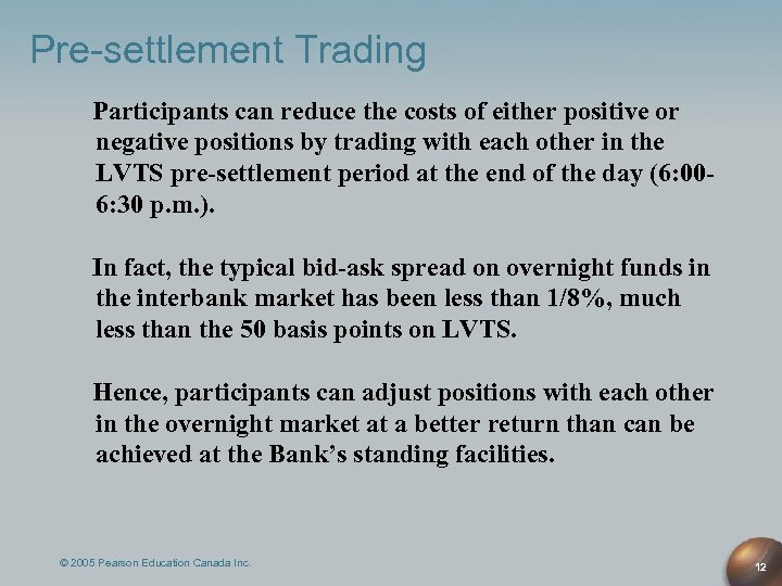 Pre-settlement Trading Participants can reduce the costs of either positive or negative positions by