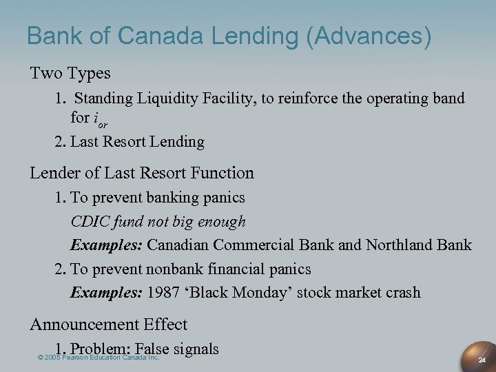 Bank of Canada Lending (Advances) Two Types 1. Standing Liquidity Facility, to reinforce the