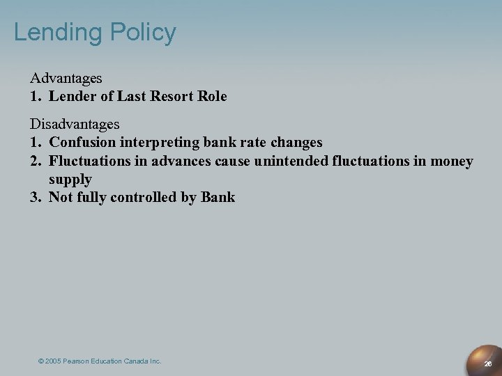 Lending Policy Advantages 1. Lender of Last Resort Role Disadvantages 1. Confusion interpreting bank