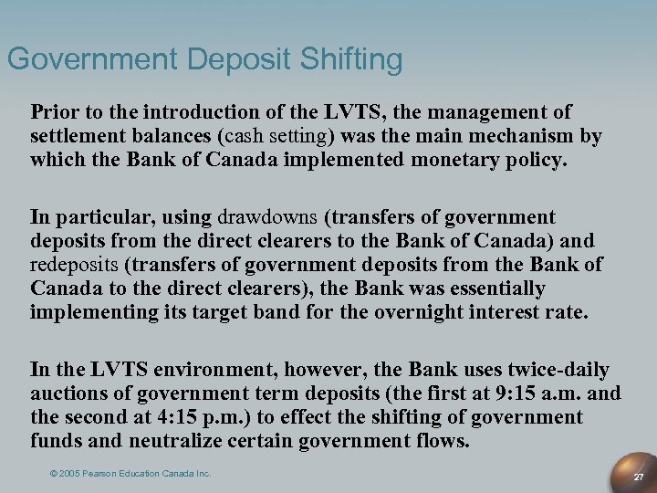 Government Deposit Shifting Prior to the introduction of the LVTS, the management of settlement