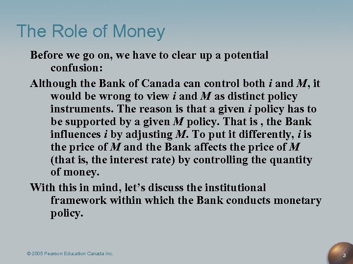 The Role of Money Before we go on, we have to clear up a