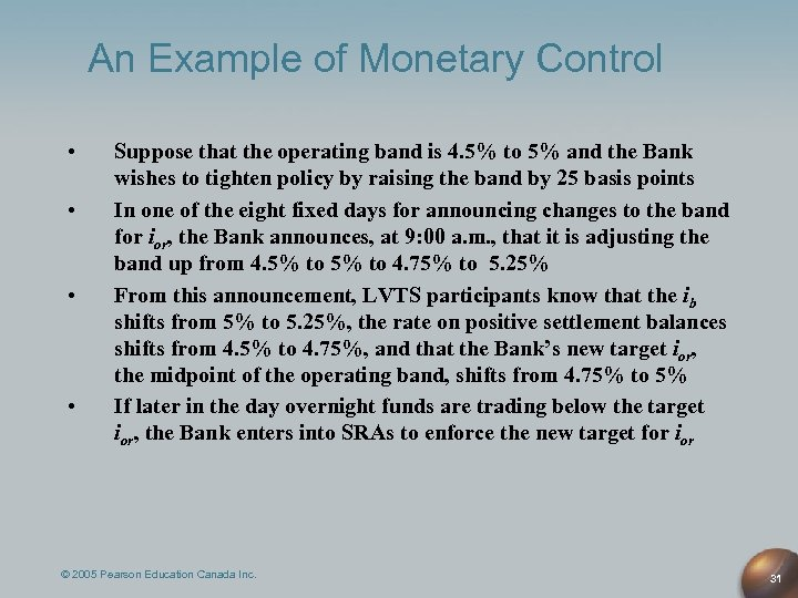 An Example of Monetary Control • • Suppose that the operating band is 4.