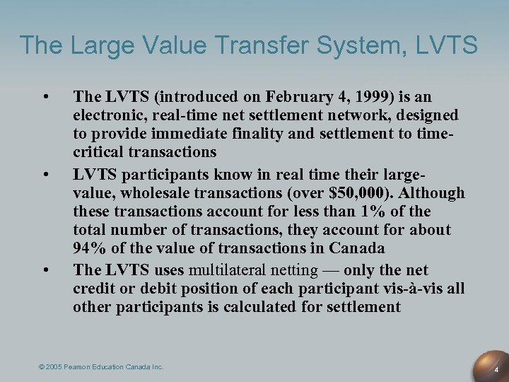 The Large Value Transfer System, LVTS • • • The LVTS (introduced on February