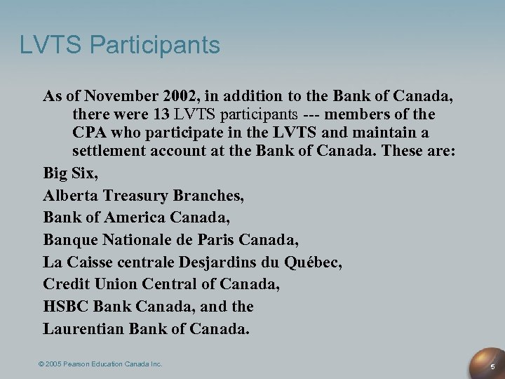 LVTS Participants As of November 2002, in addition to the Bank of Canada, there