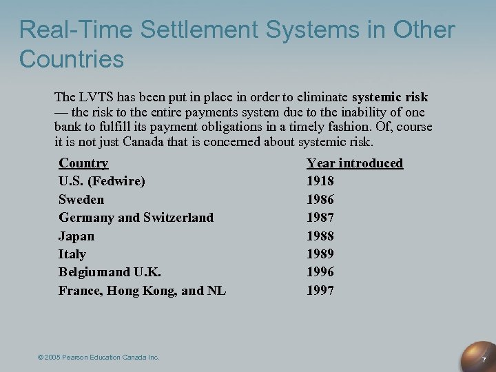 Real-Time Settlement Systems in Other Countries The LVTS has been put in place in