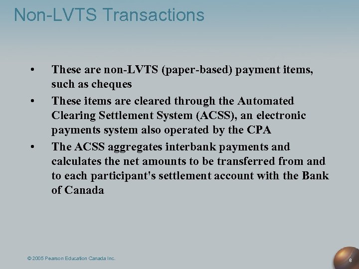Non-LVTS Transactions • • • These are non-LVTS (paper-based) payment items, such as cheques