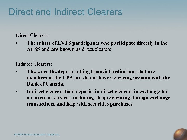Direct and Indirect Clearers Direct Clearers: • The subset of LVTS participants who participate