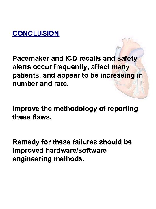 CONCLUSION Pacemaker and ICD recalls and safety alerts occur frequently, affect many patients, and