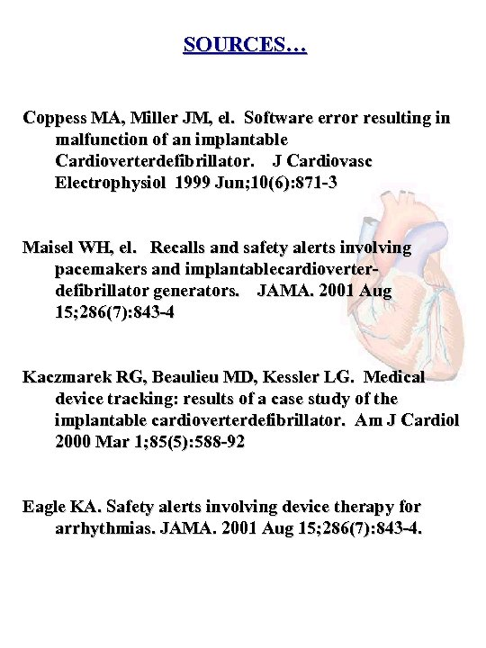 SOURCES… Coppess MA, Miller JM, el. Software error resulting in malfunction of an implantable