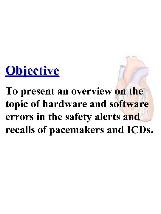 Objective To present an overview on the topic of hardware and software errors in