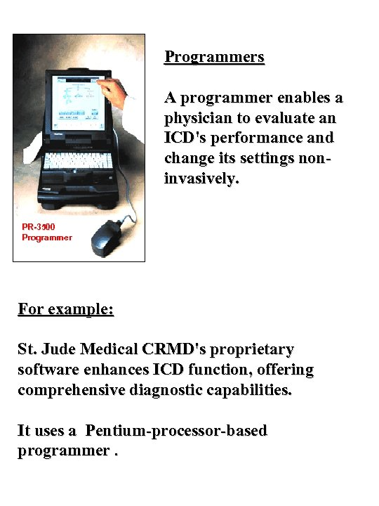 Programmers A programmer enables a physician to evaluate an ICD's performance and change its