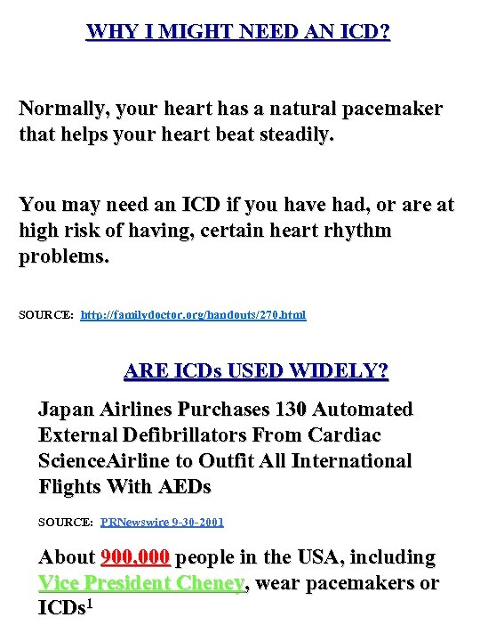 WHY I MIGHT NEED AN ICD? Normally, your heart has a natural pacemaker that