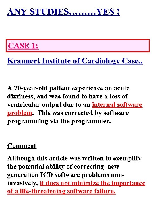 ANY STUDIES………YES ! CASE 1: Krannert Institute of Cardiology Case. . A 70 -year-old