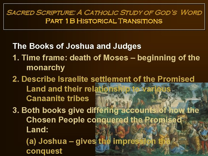 Sacred Scripture: A Catholic Study of God's Word Part 1 B Historical Transitions The