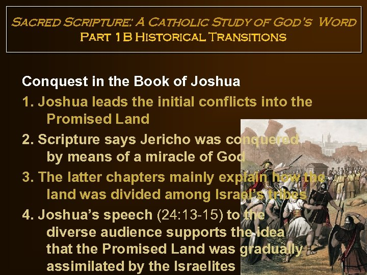 Sacred Scripture: A Catholic Study of God's Word Part 1 B Historical Transitions Conquest