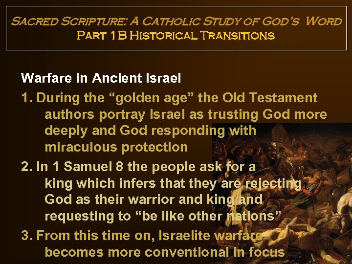Sacred Scripture: A Catholic Study of God's Word Part 1 B Historical Transitions Warfare