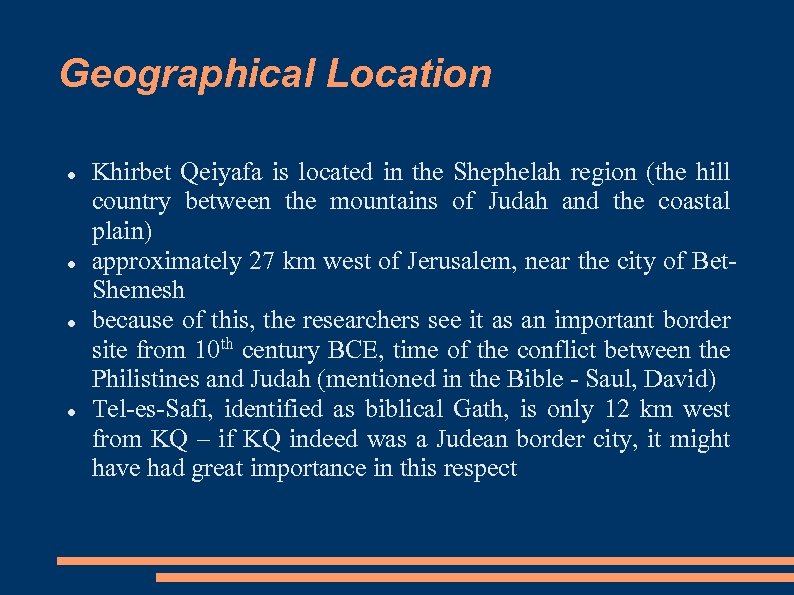 Geographical Location Khirbet Qeiyafa is located in the Shephelah region (the hill country between