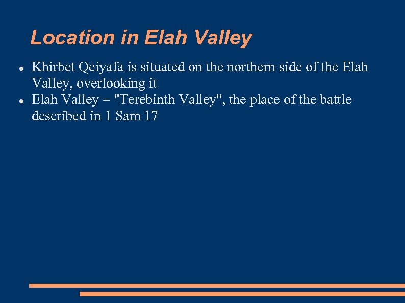 Location in Elah Valley Khirbet Qeiyafa is situated on the northern side of the
