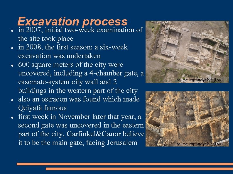Excavation process in 2007, initial two-week examination of the site took place in 2008,