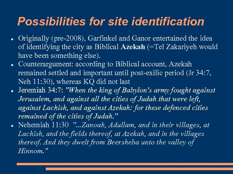 Possibilities for site identification Originally (pre-2008), Garfinkel and Ganor entertained the idea of identifying