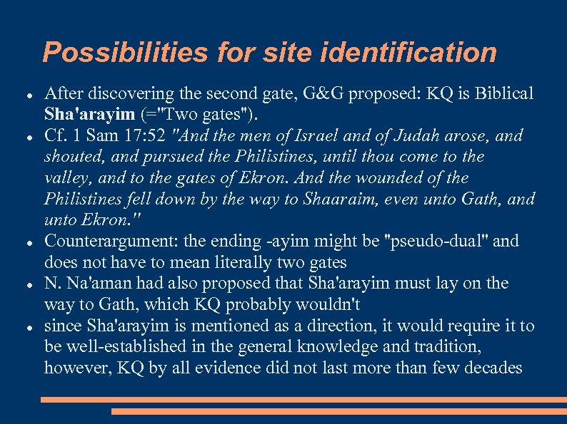 Possibilities for site identification After discovering the second gate, G&G proposed: KQ is Biblical