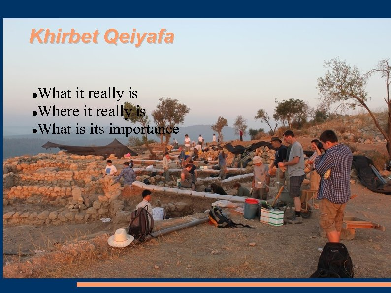 Khirbet Qeiyafa What it really is Where it really is What is its importance