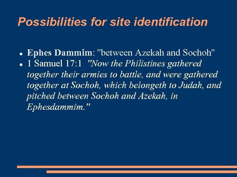 Possibilities for site identification Ephes Dammim: ''between Azekah and Sochoh'' 1 Samuel 17: 1