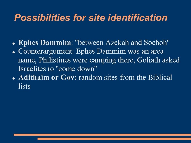 Possibilities for site identification Ephes Dammim: ''between Azekah and Sochoh'' Counterargument: Ephes Dammim was