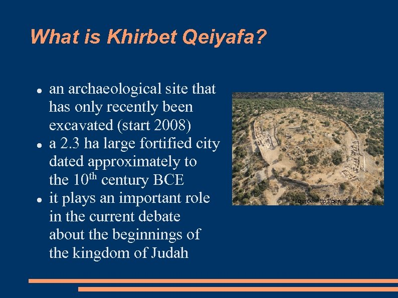 What is Khirbet Qeiyafa? an archaeological site that has only recently been excavated (start