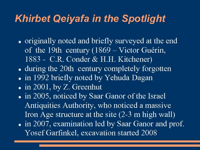 Khirbet Qeiyafa in the Spotlight originally noted and briefly surveyed at the end of