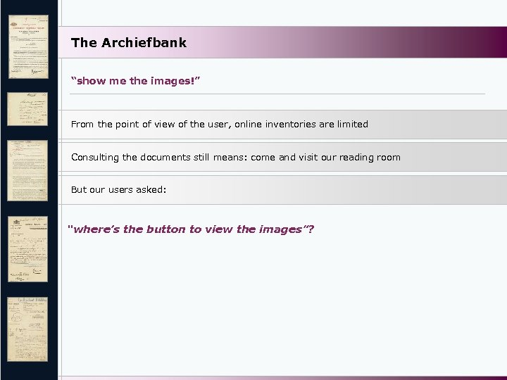 "The Archiefbank ""show me the images!"" From the point of view of the user,"