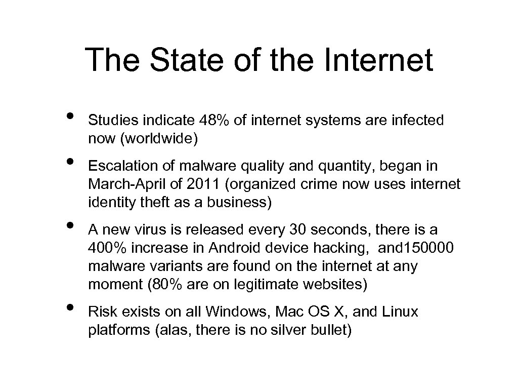 The State of the Internet • • Studies indicate 48% of internet systems are