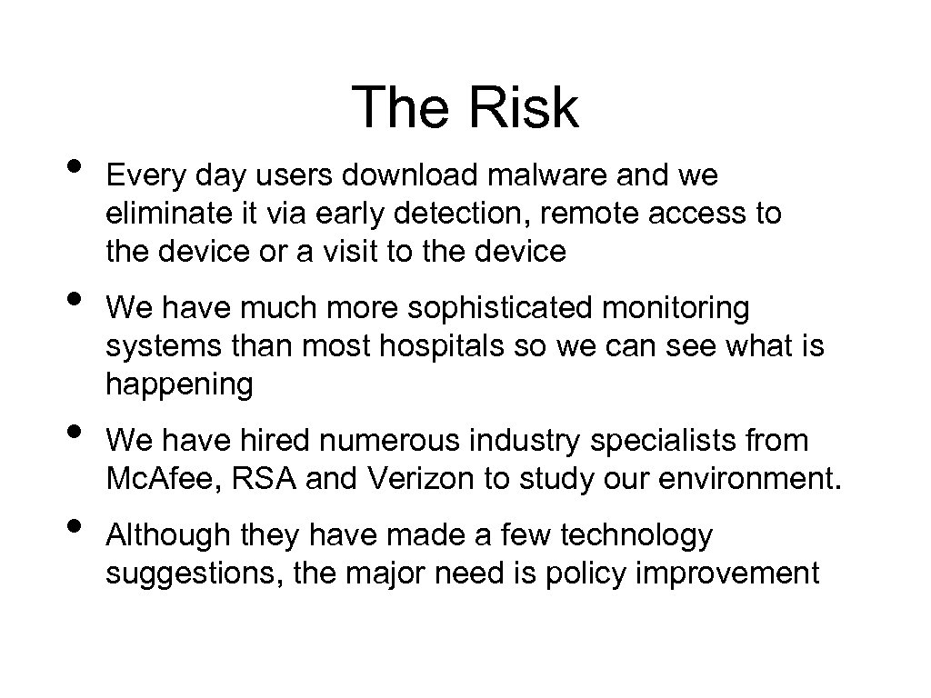 • • The Risk Every day users download malware and we eliminate it