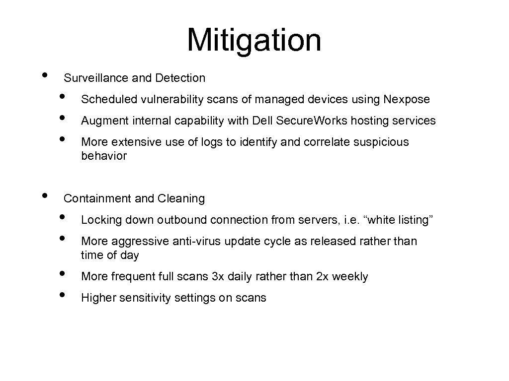 Mitigation • • Surveillance and Detection • • • Scheduled vulnerability scans of managed