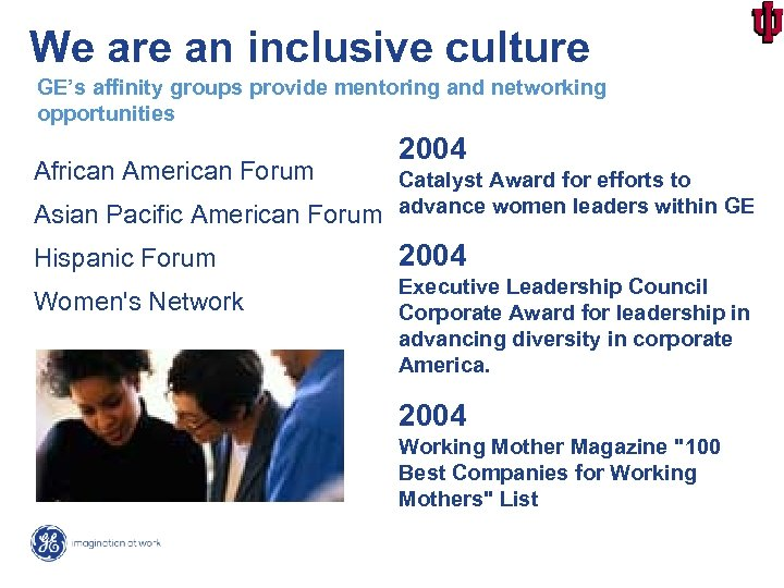 We are an inclusive culture GE's affinity groups provide mentoring and networking opportunities African