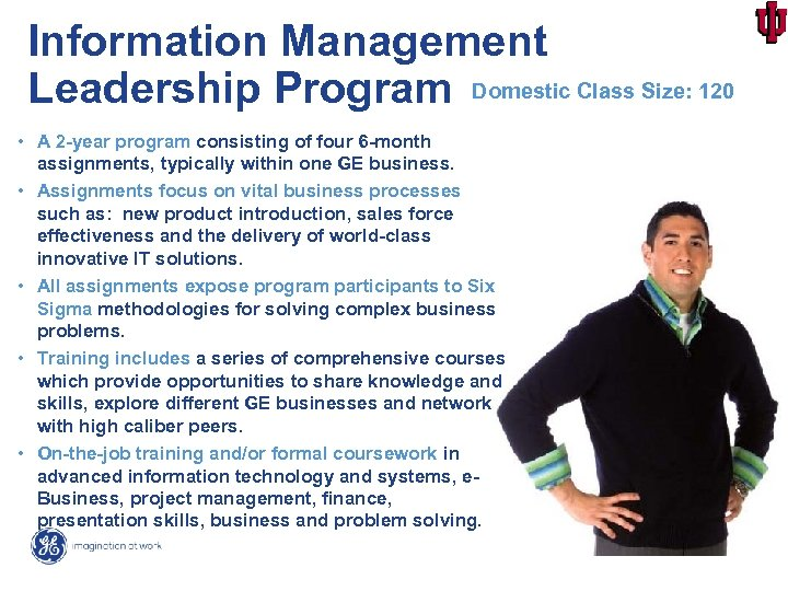 Information Management Leadership Program Domestic Class Size: 120 • A 2 -year program consisting