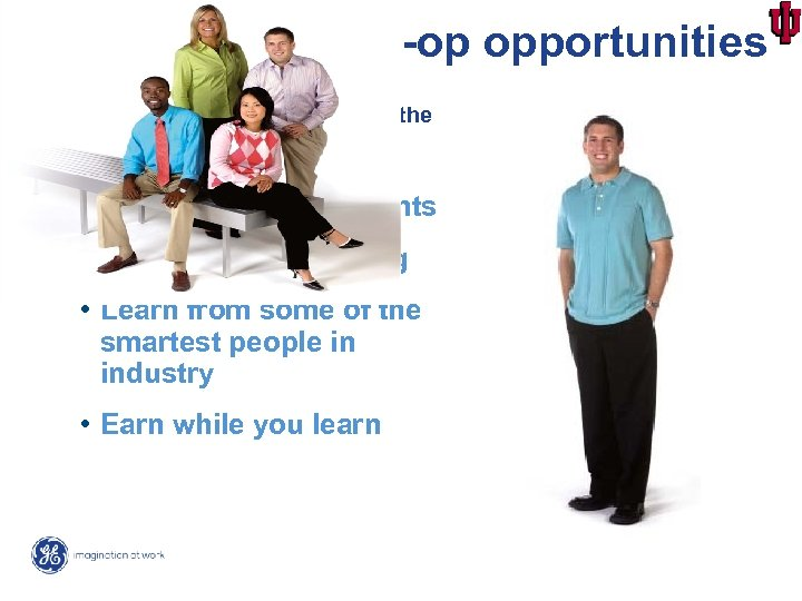 Internship and Co-op opportunities Internships and co-ops are one of the best ways to