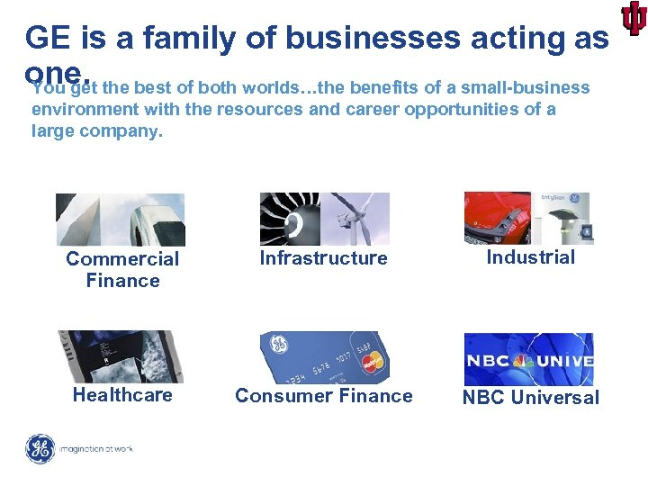 GE is a family of businesses acting as one. the best of both worlds…the